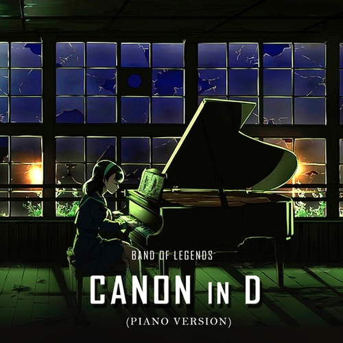 Canon in D (Piano Version) by Band of Legends
