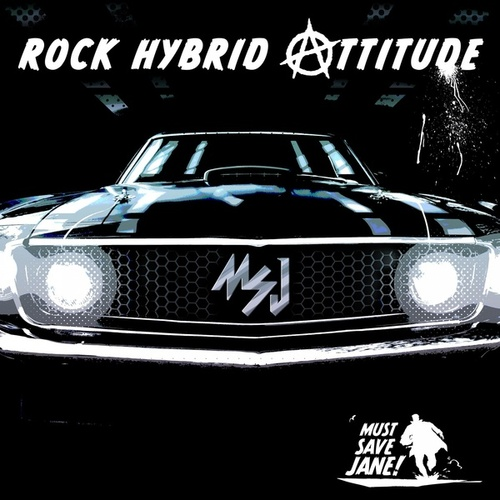 Rock Hybrid Attitude von Must Save Jane