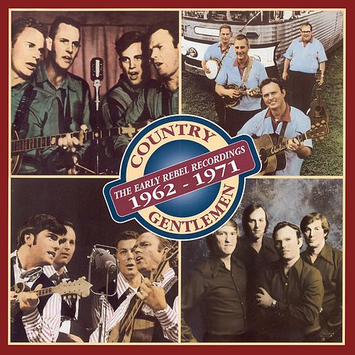 The Early Rebel Recordings: 1962-1971 von The Country Gentlemen