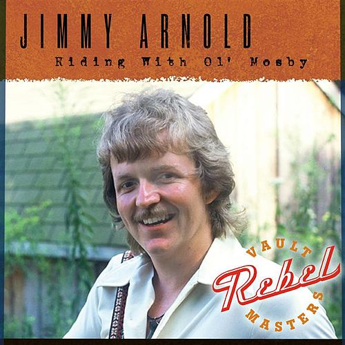 Riding With Ol' Mosby by Jimmy Arnold