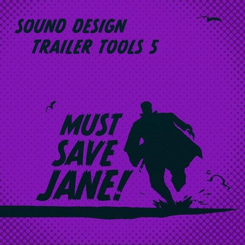 Sound Design Trailer Tools 5 von Must Save Jane