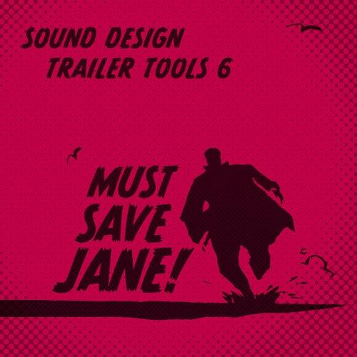 Sound Design Trailer Tools 6 von Must Save Jane