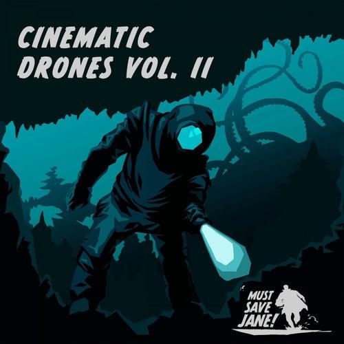 Cinematic Drones Vol. II von Must Save Jane