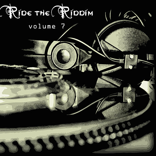 Ride The Riddim Vol 7 by Various Artists