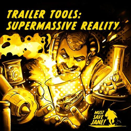 Trailer Toolkit: Supermassive Reality von Must Save Jane