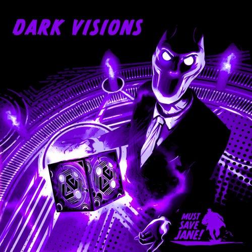 Dark Visions von Must Save Jane