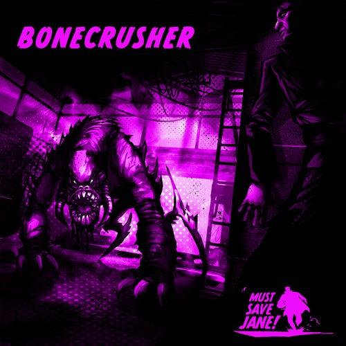 MSJ053 Bonecrusher von Must Save Jane
