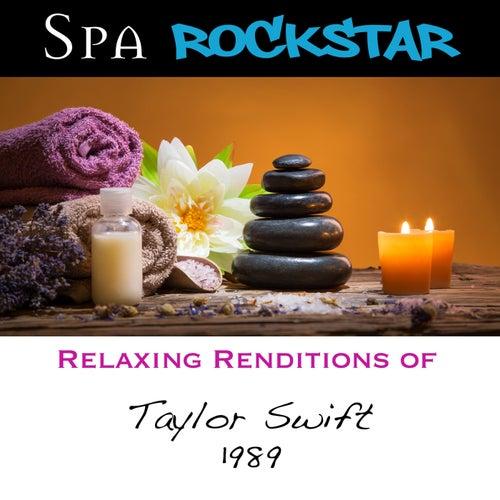 Relaxing Renditions of Taylor Swift de Spa Rockstar
