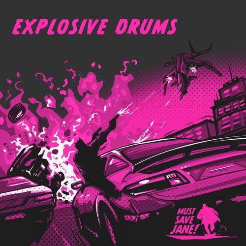 Explosive Drums fra Must Save Jane