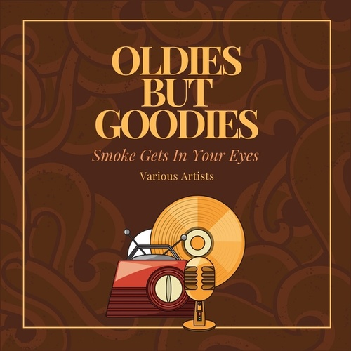 Smoke Gets in Your Eyes (Oldies but Goodies) by Various Artists