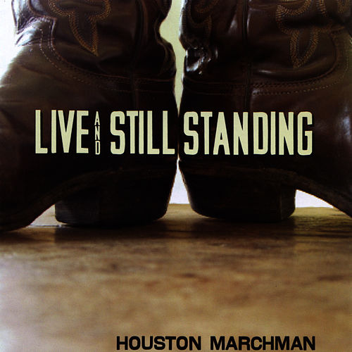 Live and Still Standing by Houston Marchman
