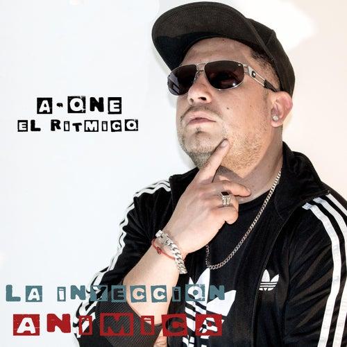 La Inyección Anímica by A-ONE EL Rítmico