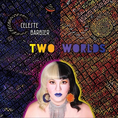 Two Worlds by Celeste Barbier
