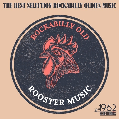 Rockabilly Old Rooster Music (The Best Selection Rockabilly Oldies Music) de Various Artists