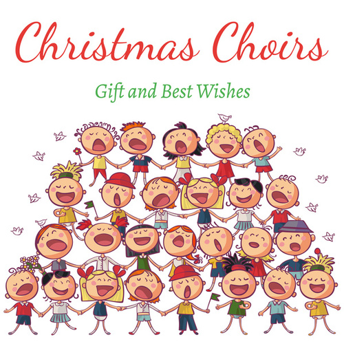 Christmas Choirs: Gift and Best Wishes de Various Artists