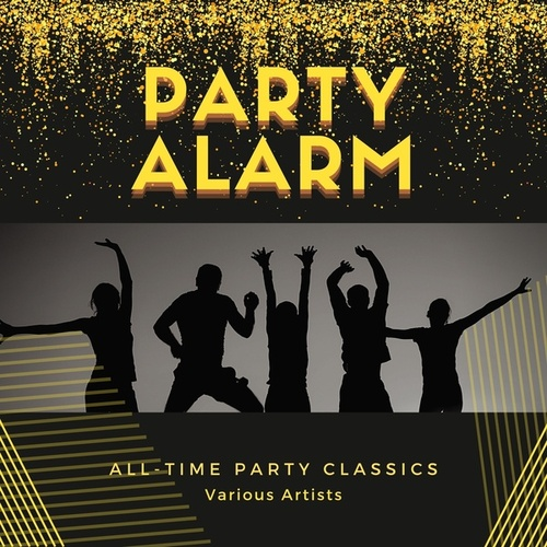 Party Alarm (All-Time Party Classics) by Various Artists