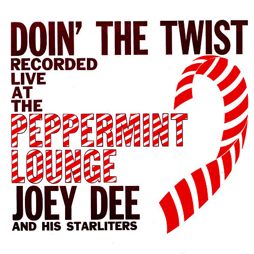 Doin' the Twist at the Peppermint  Lounge. Recorded Live by Joey Dee