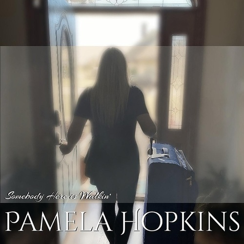 Somebody Here Is Walkin' de Pamela Hopkins