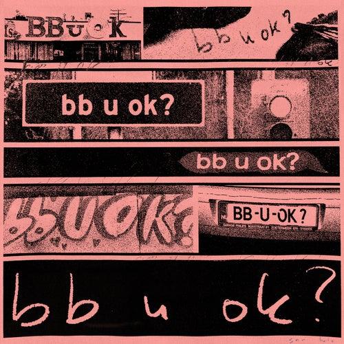 bb u ok? by San Holo