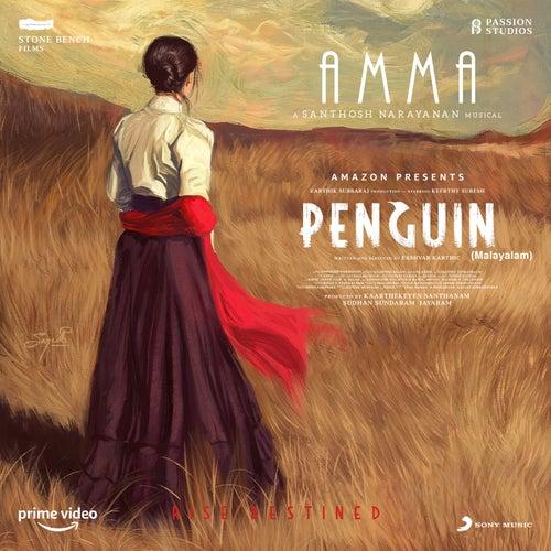 Amma (From 'Penguin (Malayalam)') by Santhosh Narayanan