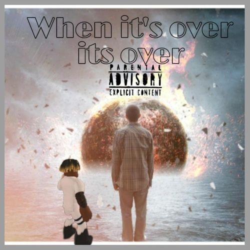 When Its Over Its Over by Ludlee
