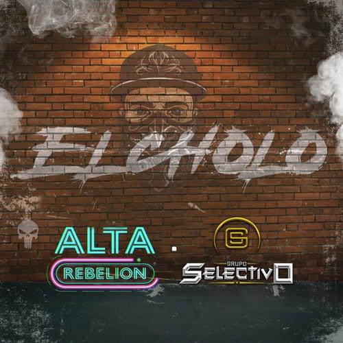 El Cholo by Alta Rebelion