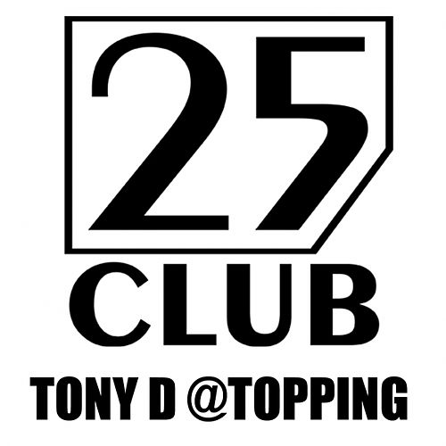 25 Club: Topping by Tony D.