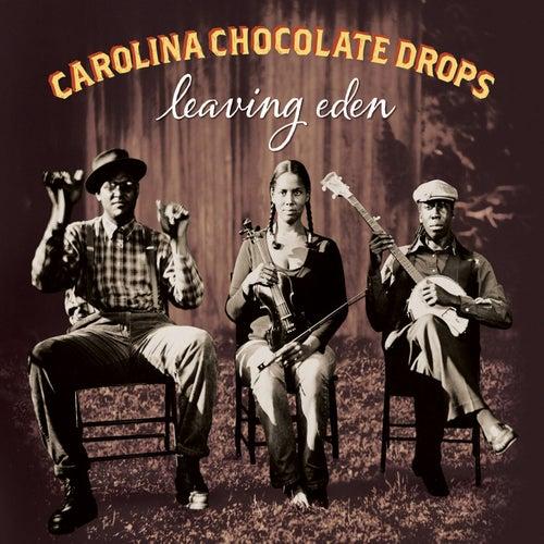 Leaving Eden by Carolina Chocolate Drops