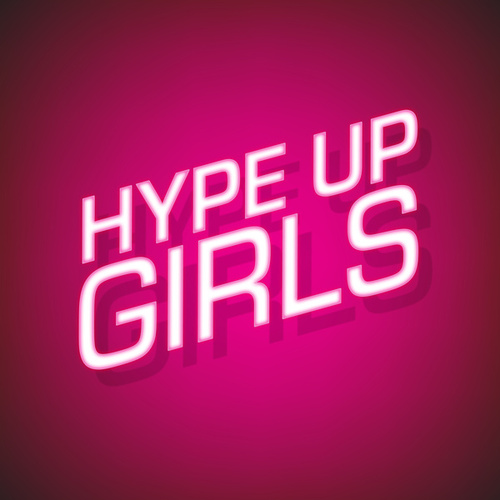 Hype Up Girls by Various Artists