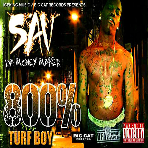 800% Turfboy von Sav Da Money Maker