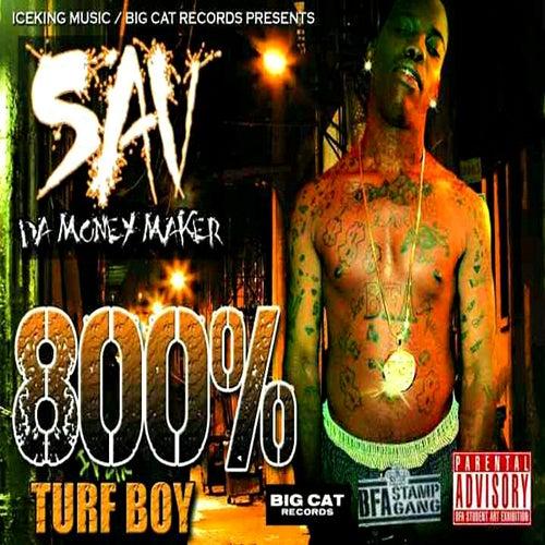 800% Turfboy de Sav Da Money Maker