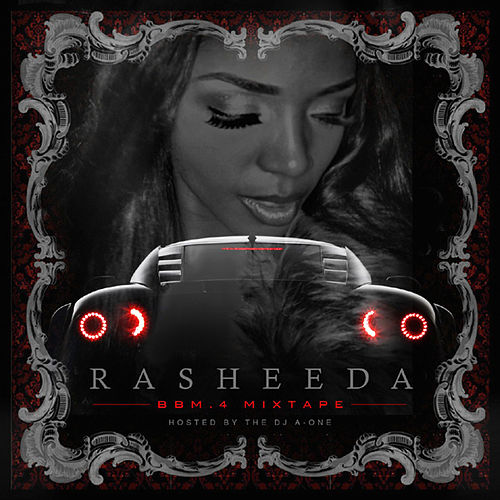 Boss B*tch Music Vol. 4 (Hosted By DJ A-One) by Rasheeda
