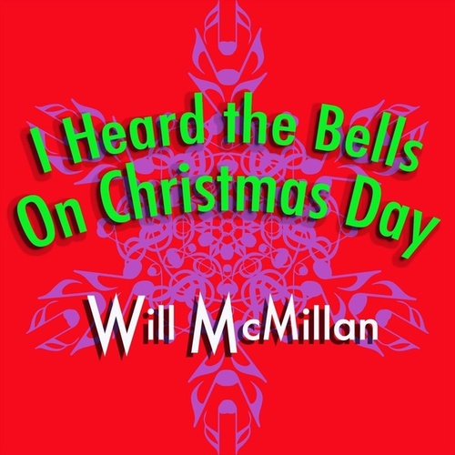 I Heard the Bells on Christmas Day (feat. Doug Hammer) by Will McMillan