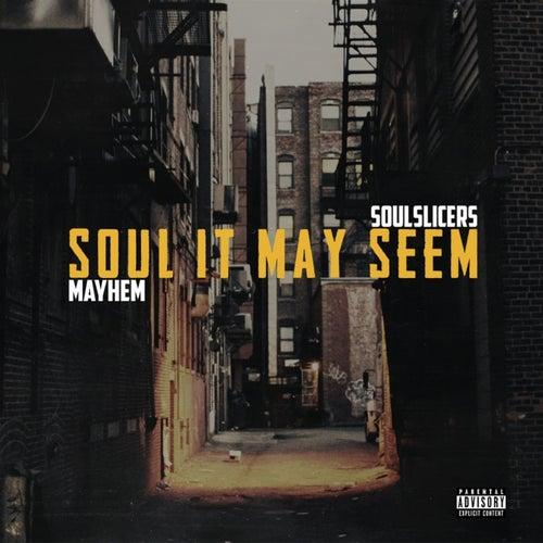 Soul It May Seem von Mayhem of EMS