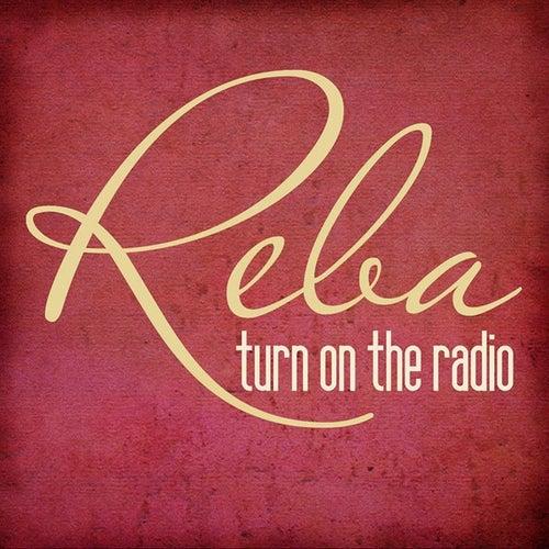Turn on the Radio by Reba McEntire