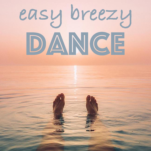 Easy Breezy Dance by Various Artists