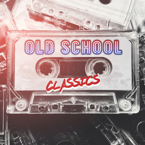 Old School Classics by Various Artists