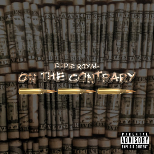 On The Contrary by eddie ROYAL
