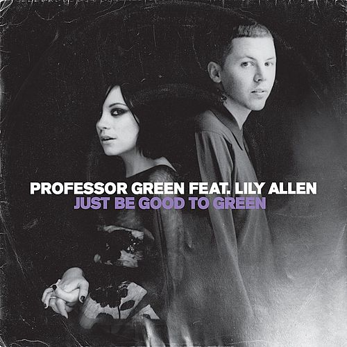 Just Be Good To Green de Professor Green