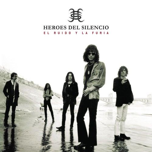 El Ruído Y La Furia de Heroes del Silencio