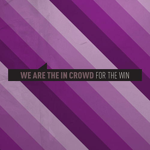 For The Win (Single) van We Are The In Crowd