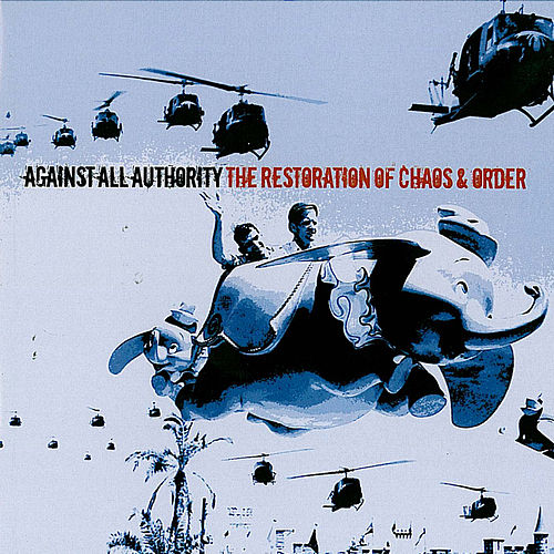 The Restoration Of Chaos & Order von Against All Authority