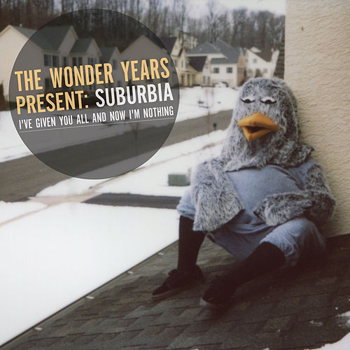Suburbia I've Given You All and Now I'm Nothing de The Wonder Years