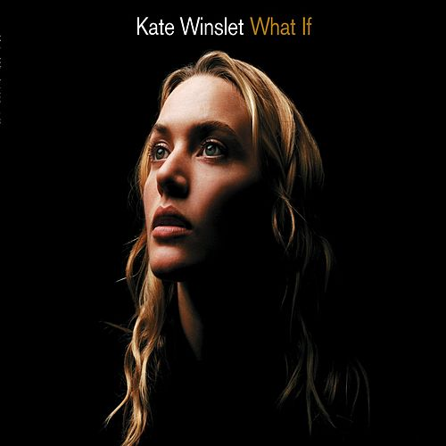 What If by Kate Winslet