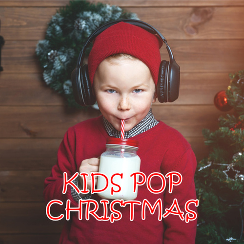 Kids Pop Christmas by Various Artists