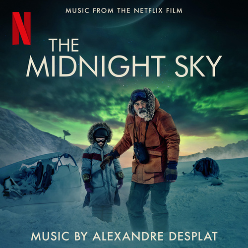 The Midnight Sky (Music From The Netflix Film) by Alexandre Desplat