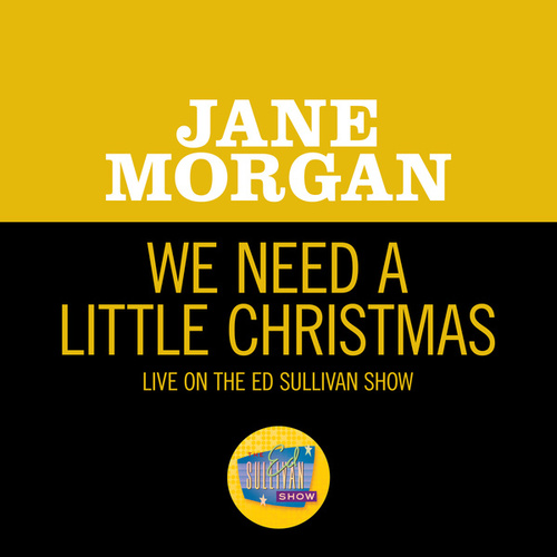 We Need A Little Christmas (Live On The Ed Sullivan Show, December 15, 1968) by Jane Morgan