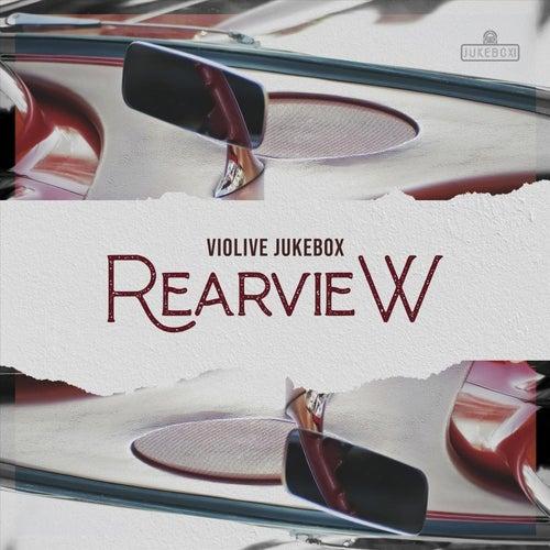 Rearview by Violive Jukebox