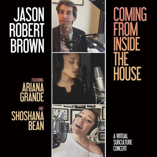 Coming From Inside The House (A Virtual SubCulture Concert) by Jason Robert Brown