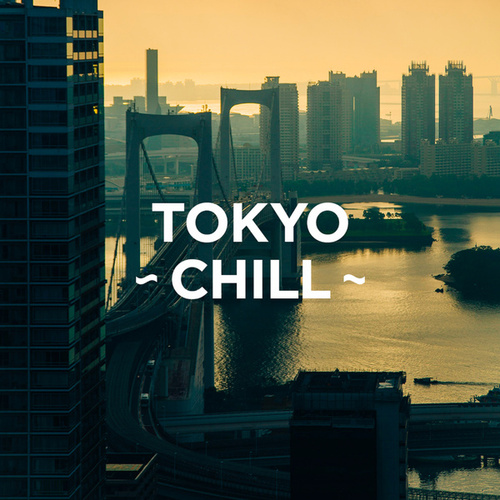 TOKYO - CHILL - by Various Artists